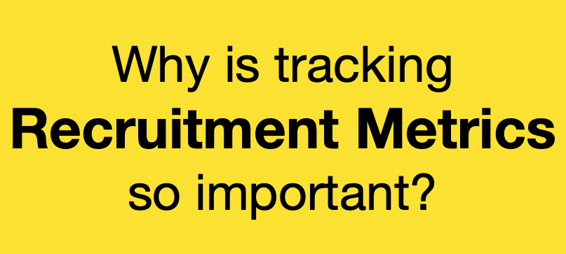 Why is it important to track Recruitment Metrics or Recruiting Metrics